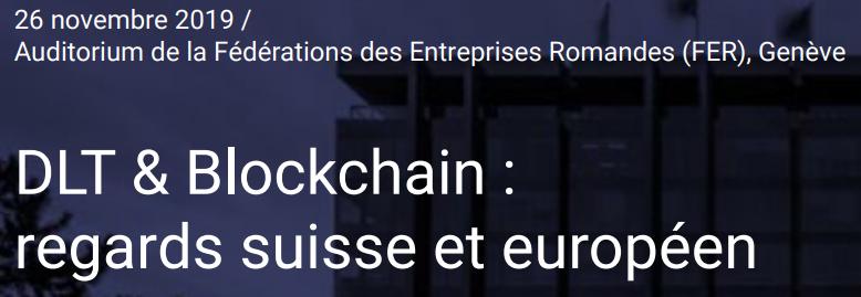 AEDBF Luxembourg et AEDBF Suisse – Séminaire – «DLT et Blockchain : regards suisse et européen» – 26 novembre 2019, Genève